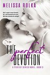 The Perfect Devotion (The Perfect Series 3)