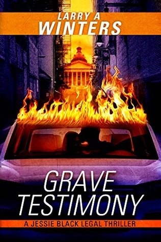 Grave Testimony: Prequel by Larry A  Winters