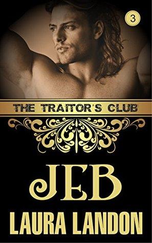 The Traitor's Club: Jeb (The Traitor's Club, #3)