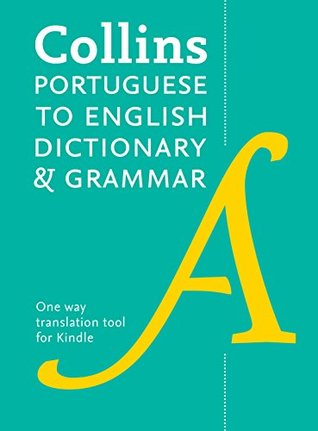 Collins Portuguese to English (One Way) Dictionary and Grammar: 55,000 translations plus grammar tips