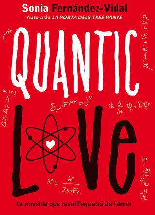 Quantic love por Sonia Fernández-Vidal, Jordi Vidal i Tubau
