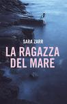 La ragazza del mare by Sara Zarr