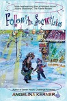Follow the Snowflakes, A Christmas Novella by Angelina Kerner