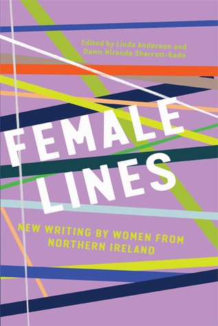 Female Lines: New Writing By Women From Northern Ireland