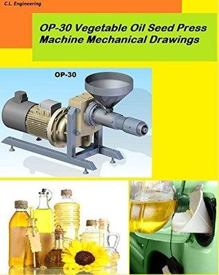 OP-30 Vegetable Oil Seed Press Machine Mechanical Drawings: Screw type, 10 liters/hour from sunflower
