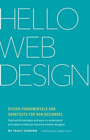 Hello Web Design: Design Fundamentals and Shortcuts for Non-Designers