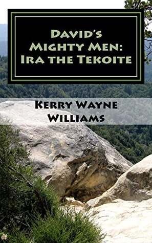 Ira the Tekoite: A Novel of Biblical Historical Fiction