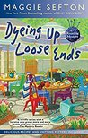 Dyeing Up Loose Ends (A Knitting Mystery #16)