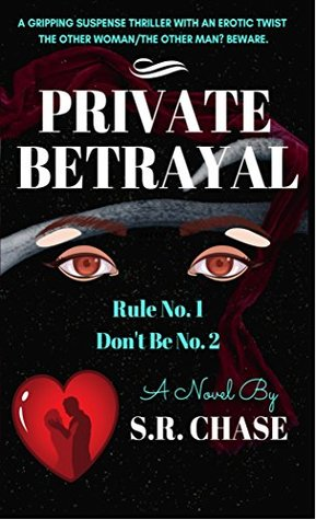 Private Betrayal by S.R. Chase