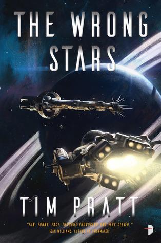 The Wrong Stars by Tim Pratt