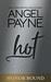 Hot by Angel Payne