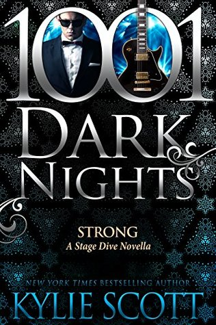 Strong (Stage Dive #4.5; 1001 Dark Nights #88)