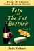 Feta and the Fat Bastard by Judy Volhart