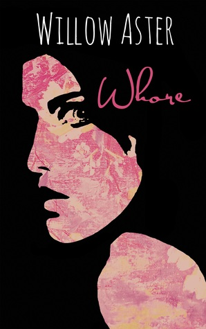 Whore by Willow Aster