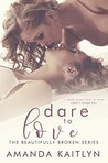Dare To Love by Amanda Kaitlyn