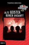 Alte Geister ruhen unsanft by Thomas Brezina