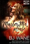 Master Me, Please (Miami Masters #2)