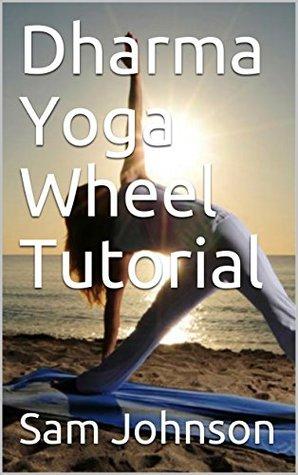 Dharma Yoga Wheel Tutorial