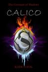 CALICO (The Covenant of Shadows ,#2)