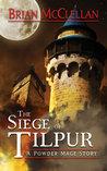 Siege of Tilpur (Powder Mage 0.1)