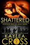 Shattered (Hostage Rescue Team #11)