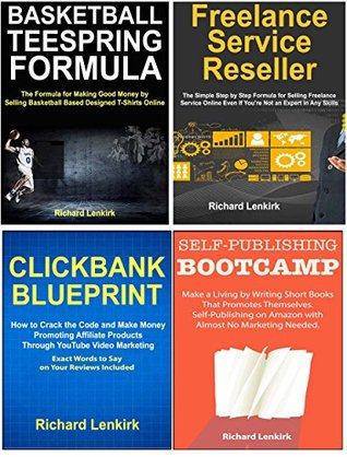 Internet Business Startup Kit: Ways to Make a Living Through Online Marketing. Sports Teespring, Clickbank Affiliate Marketing, Self-Publishing Books & Online Service Freelancing.