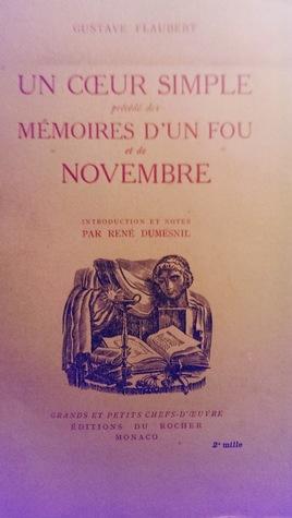 Un coeur simple; Mémoires d'un fou; Novembre