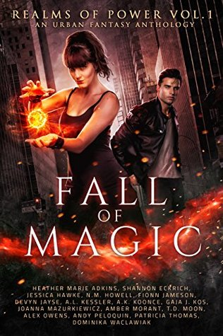 Fall of Magic: A Limited Edition Urban Fantasy Anthology (Realm of Powers, #1)