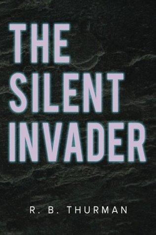 The Silent Invader