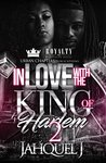 In Love With The King Of Harlem 2 by Jahquel J.