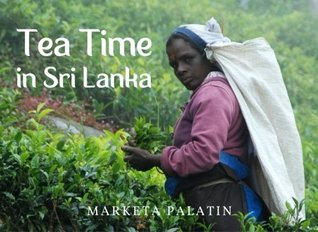 Tea Time in Sri Lanka: Photos from the Dambatenne Tea Garden, Lipton's Seat and a Ceylon Tea Factory