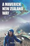 A Maverick New Zealand Way by Mary Jane Walker