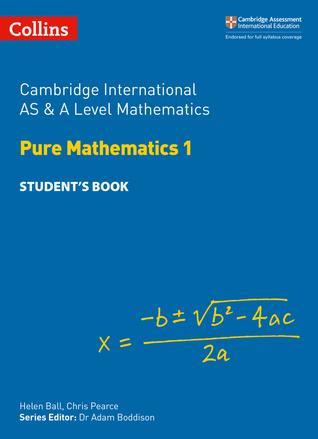 Cambridge International AS and A Level Mathematics Pure Mathematics 1 Student's Book