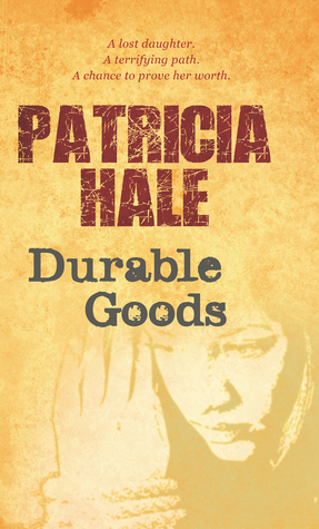 Durable Goods by Patricia Hale