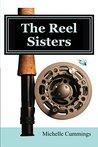 The Reel Sisters by Michelle  Cummings