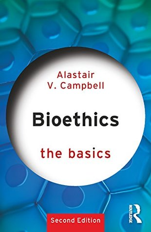 Bioethics the basics by alastair v campbell fandeluxe Image collections