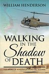 Walking in the Shadow of Death; The Story of a Vietnam Infantry Soldier