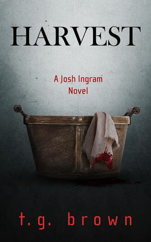 Harvest: (Josh Ingram Series, Book 2)