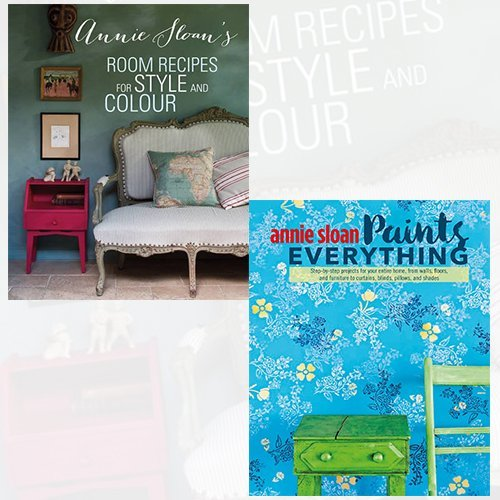 Annie Sloan Collection Room Recipes for Style and Colour [Hardcover] and Paints Everything 2 Books Bundle Collection - Step-by-step projects for your entire home, from walls, floors, and furniture, to curtains, blinds, pillows, and shades