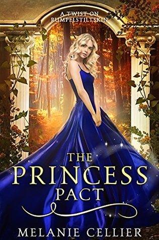 The Princess Pact: A Twist on Rumpelstiltskin (The Four Kingdoms, #3)