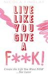 Live Like You Giv...