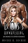 Boss Unwavering by Nicole R. Locker