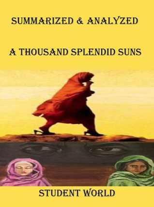 "Summarized  Analyzed: ""A Thousand Splendid Suns"""