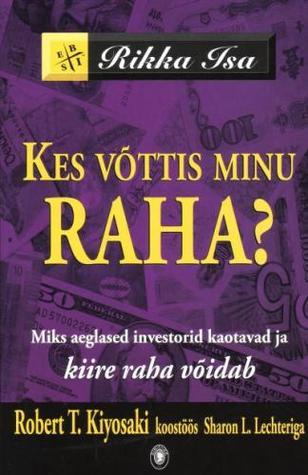 Kes võttis minu raha?: miks aeglased investorid kaotavad ja kiire raha võidab