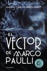 El Vector de Marco Paulli by Manuel Carlos Jarén Nebot