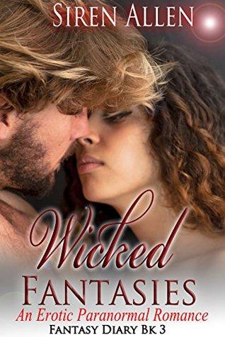 Wicked Fantasies: BWWM Paranormal Romance (Fantasy Diary Book 3)