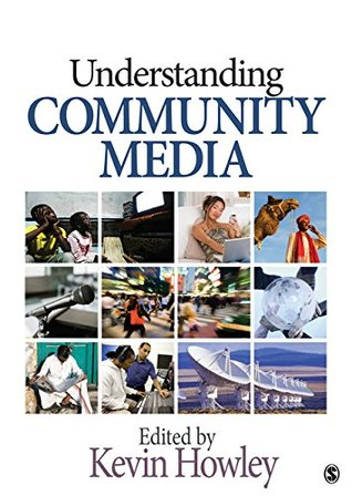 Understanding Community Media: SAGE Publications