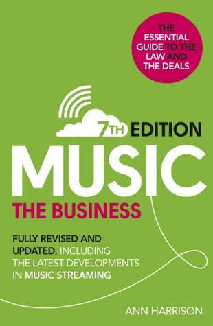 music-the-business-7th-edition-fully-revised-and-updated-including-the-latest-developments-in-music-streaming