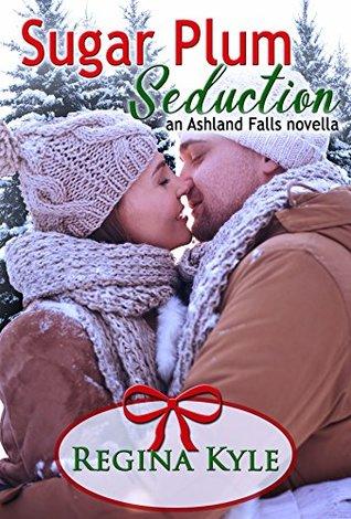 Sugar Plum Seduction: An Ashland Falls novella