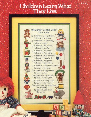 Children Learn What They Live Cross Stitch